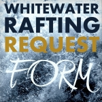Request FREE West Virginia Rafting Information