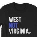 West NOT Virginia T-shirt by Bowski Graphics