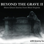 Granny Sue's second collection of West Virginia ghost stories bound to chill you to the bone.