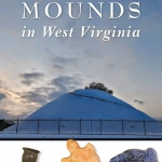 Woodland Mounds in West Virginia, by Darla Spencer, is available through Amazon.